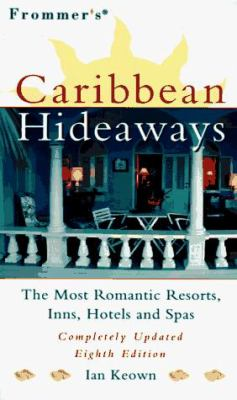 Frommer's Caribbean Hideaways: The Most Romantic Resorts, Inns, Hotels and Spas
