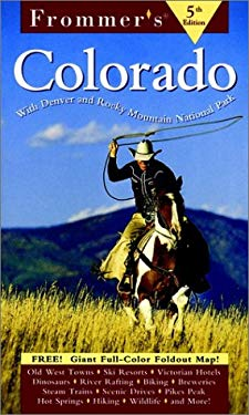 Frommer's Colorado: With Denver and the Best of the Rocky Mountain National Park [With Folded]