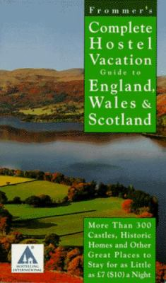 Frommer's Complete Hotel Vacation Guide to England, Wales, and Scotland