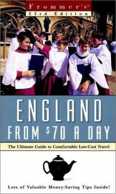 Frommer's England from $70 a Day: The Ultimate Guide to Comfortable Low-Cost Travel