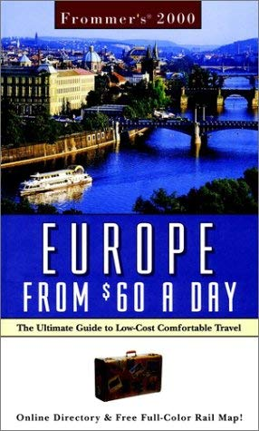 Frommer's Europe from $60 a Day: The Ultimate Guide to Comfortable Low-Cost Travel [With Folded Map]