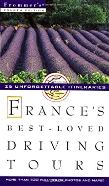 Frommer's France's Best-Loved Driving Tours: 25 Unforgettable Itineraries