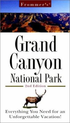 Frommer's Grand Canyon National Park: Everything You Need for an Unforgettable Vacation!