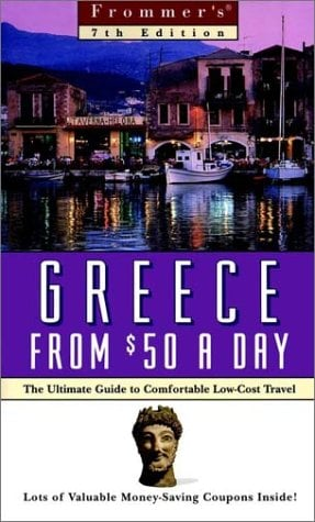Frommer's Greece from $50 a Day: The Ultimate Guide to Comfortable Low-Cost Travel [With Valuable Money-Saving]