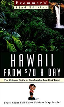 Frommer's Hawaii from $70 a Day: The Ultimate Guide to Comfortable Low-Cost Travel