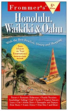 Frommer's Honolulu, Waikiki & Oahu: With the Best Beaches, Dining and Shopping