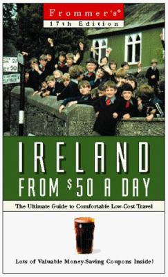 Frommer's Ireland from $50 a Day: The Ultimate Guide to Comfortable Low-Cost Travel
