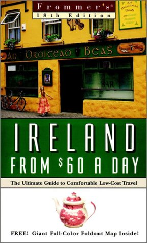 Frommer's Ireland from $60 a Day: The Ultimate Guide to Low-Cost Comfortable Travel
