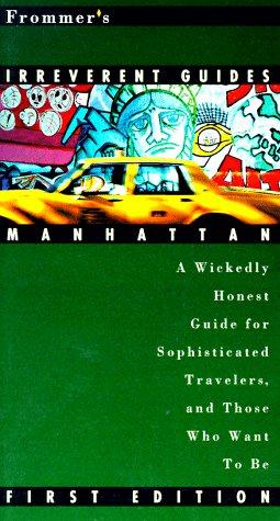 Frommer's Irreverent Guide: Manhattan