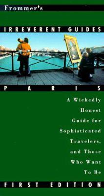 Frommer's Irreverent Guide: Paris
