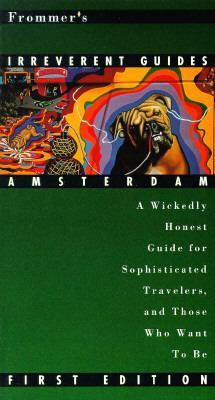 Frommer's Irreverent Guide: Amsterdam