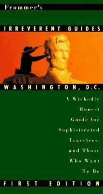 Frommer's Irreverent Guide: Washington, D.C.