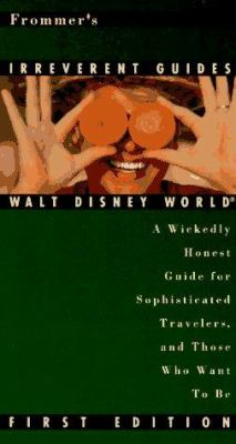 Frommer's Irreverent Guide: Walt Disney World: Including EPCOT, MGM Studios and Orlando