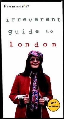 Frommer's Irreverent Guide to London [With Maps]