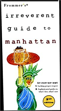 Frommer's Irreverent Guide to Manhattan