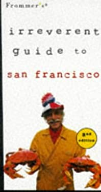 Frommer's Irreverent Guide to San Francisco [With Maps]
