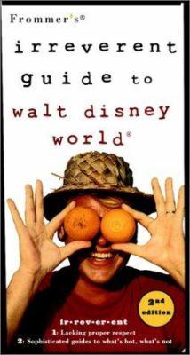 Frommer's Irreverent Guide to Walt Disney World