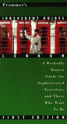 Frommer's Irreverent Guides: London