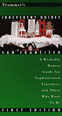 Frommer's Irreverent Guides: San Francisco