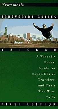 Frommer's Irreverent Guides: Chicago