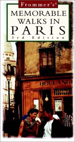 Frommer's Memorable Walks in Paris [With Maps]