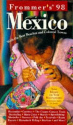Frommer's Mexico: With the Best Beaches and Colonial Towns