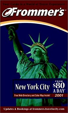 Frommer's New York City from $80 a Day: The Ultimate Guide to Comfortable Low-Cost Travel [With Folded Map of New York City]