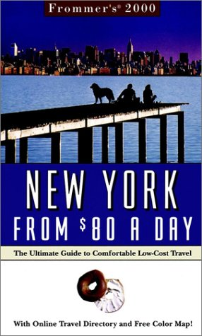 Frommer's 2000 New York City from $80 a Day: The Ultimate Guide to Comfortable Low-Cost Travel
