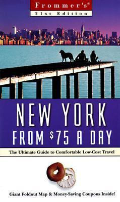 Frommer's New York from $75 a Day: The Ultimate Guide to Comfortable Low-Cost Travel [With Free and Free]