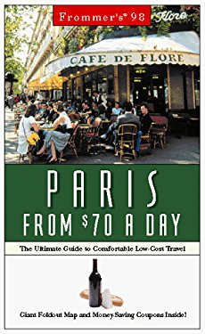 Frommer's Paris from $70 a Day: The Ultimate Guide to Comfortable Low-Cost Travel [With Free]