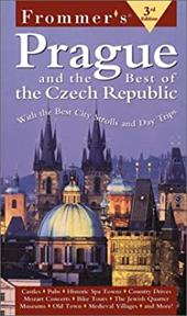Frommer's Prague & the Best of the Czech Republic: With the Best City Strolls and Day Trips