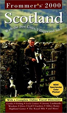 Frommer's Scotland 2000: With the Best Cities, Villages and Isles