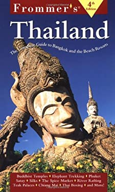 Frommer's Thailand: The Complete Guide to Bangkok and the Beach Resorts