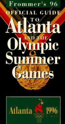 Frommer's Travel Guide to the 1996 Atlanta Olympic Games: An Official Licensed Product Of...