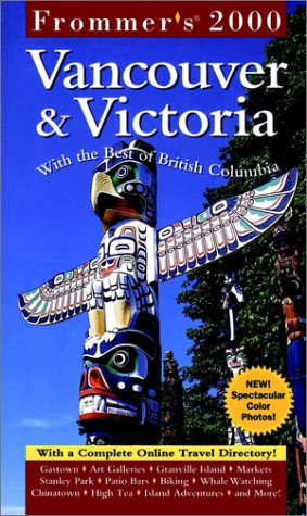 Frommer's Vancouver & Victoria 2000