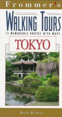 Frommer's Walking Tours: Tokyo: 13 Memorable Routes with Maps