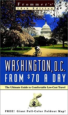 Frommer's Washington, D.C. from $70 a Day: The Ultimate Guide to Comfortable Low-Cost Travel
