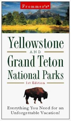 Frommer's Yellowstone and Grand Tetons National Parks