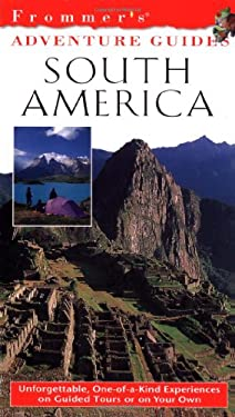 Frommer's Adventure Guides: South America