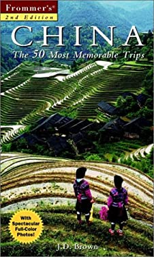 Frommer's(r) China: The 50 Most Memorable Trips