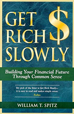Get Rich Slowly: Building Your Financial Future Through Common Sense