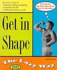 Get in Shape the Lazy Way