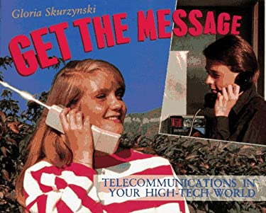 Get the Message: Telecommunications in Your High-Tech World