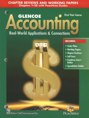 Glencoe Accounting: Real-World Applications & Connections, First-Year Course