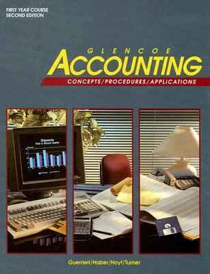 Glencoe Accounting First Year Course: Concepts/Procedures/Applications