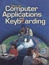 Glencoe Computer Applications and Keyboarding