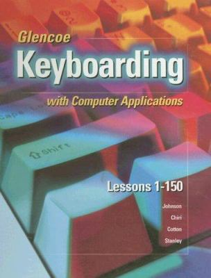 Glencoe Keyboarding with Computer Applications: Lessons 1-150 9780028041711