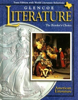 Glencoe Literature American Literature Texas Edition: The Reader's Choice