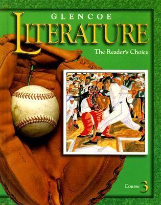 Glencoe Literature Course 3: The Reader's Choice