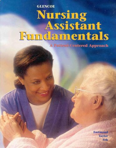 Glencoe Nursing Assistant Fundamentals: A Patient Centered Approach